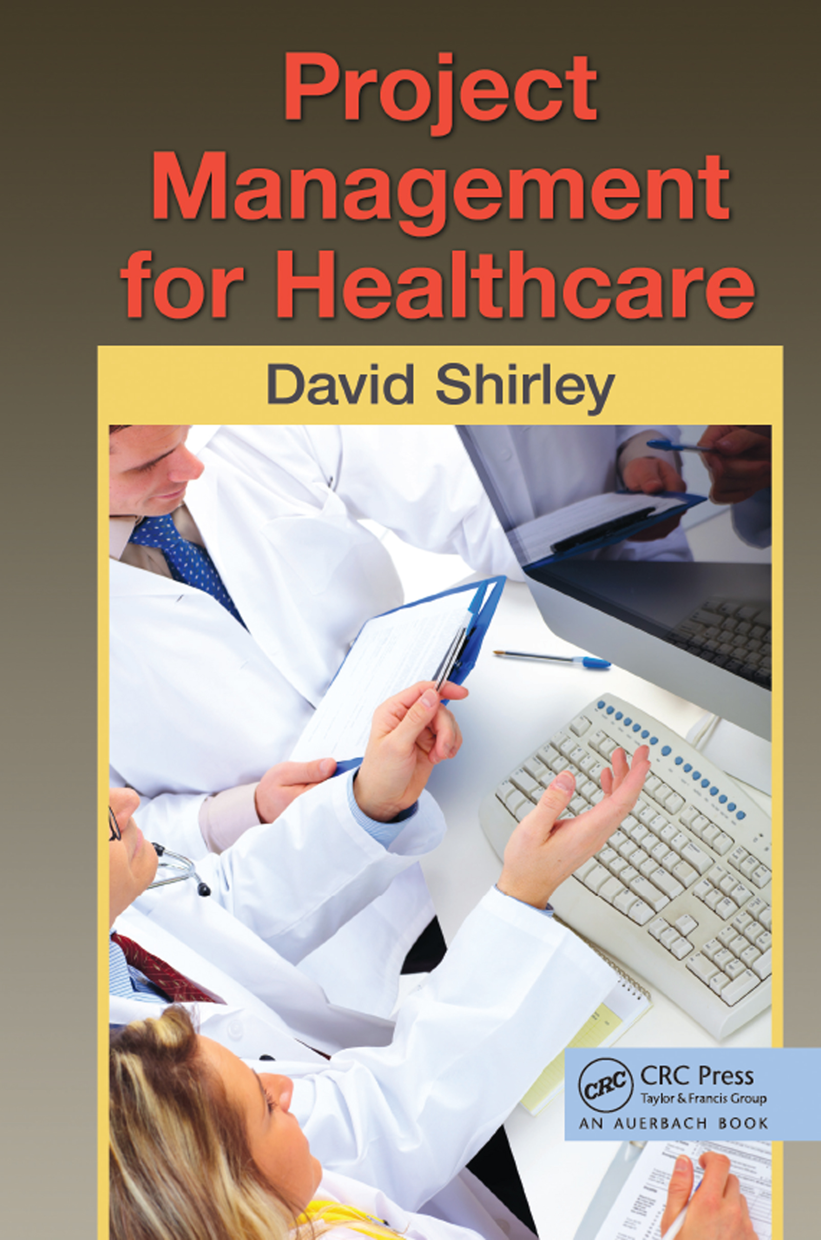 Download Ebook Project Management for Healthcare by David Shirley Pdf