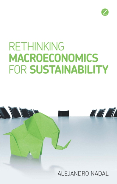 Download Ebook Rethinking Macroeconomics for Sustainability by Alejandro Nadal Pdf