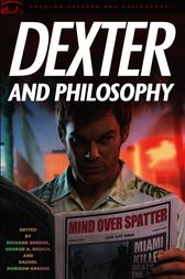 Dexter and Philosophy by Richard Greene