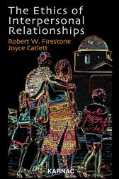 The Ethics of Interpersonal Relationships by Joyce Catlett