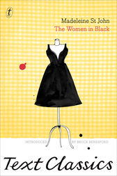 The Women in Black: Text Classics by Madeleine St John