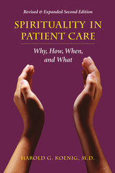 Spirituality in Patient Care by Harold G Koenig