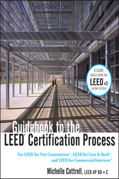 Guidebook to the LEED Certification Process by Michelle Cottrell
