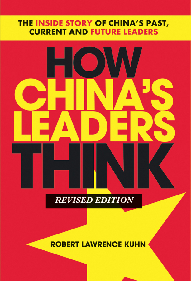 Download Ebook How China's Leaders Think by Robert Lawrence Kuhn Pdf