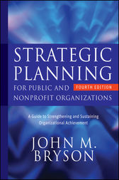 Strategic Planning for Public and Nonprofit Organizations by John M. Bryson