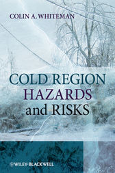 Cold Region Hazards and Risks by Colin A. Whiteman