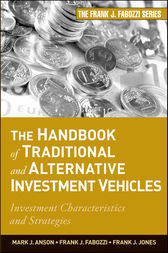 The Handbook of Traditional and Alternative Investment Vehicles by Mark J. P. Anson