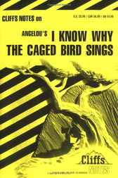 CliffsNotes on Angelou's I Know Why the Caged Bird Sings by Mary Robinson