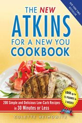 The New Atkins for a New You Cookbook by Colette Heimowitz