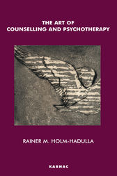 The Art of Counselling and Psychotherapy by Rainer Matthias Holm-Hadulla