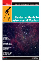 Illustrated Guide to Astronomical Wonders by Robert Bruce Thompson