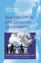 Business Ethics and Corporate Sustainability by Antonio Tencati