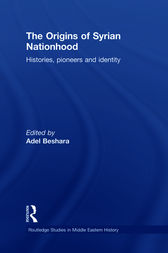 The Origins of Syrian Nationhood by Adel Beshara