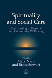 Spirituality and Social Care by Mary Nash
