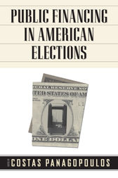 Public Financing in American Elections by Costas Panagopoulos