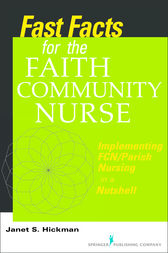 Fast Facts for the Faith Community Nurse by Janet S.  Hickman
