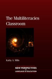 The Multiliteracies Classroom by Kathy A. Mills