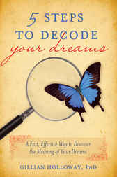 5 Steps to Decode Your Dreams by Gillian Holloway Holloway