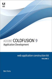 Adobe ColdFusion 9 Web Application Construction Kit, Volume 2 by Ben Forta