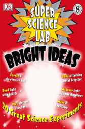 Super Science Lab: Bright Ideas by Richard Hammond