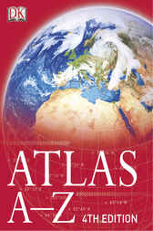 Atlas A-Z 4th Edition by DK Publishing