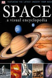 Space: A Visual Encyclopedia by DK