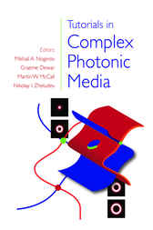 Tutorials in Complex Photonic Media by Mikhail A. Noginov