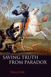 Saving Truth From Paradox by Hartry Field