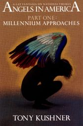 Angels in America, Part One: Millennium Approaches by Tony Kushner