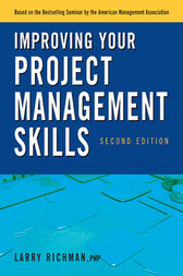 Improving Your Project Management Skills by Larry RICHMAN