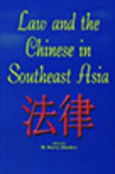 Law and the Chinese in Southeast Asia by M Barry Hooker