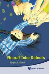 Neural Tube Defects by Jorge A. Lazareff