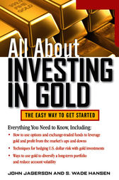 All About Investing in Gold by John Jagerson