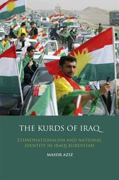 Kurds of Iraq, The: Ethnonationalism and National Identity in Iraqi Kurdistan
