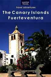 The Canary Islands: Fuerteventura by Kelly Lipscomb
