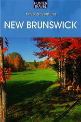 New Brunswick Adventure Guide by Barbara Rogers