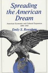 Spreading the American Dream: American Economic and Cultural Expansion, 1890-1945