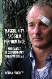 Masculinity and Film Performance by Donna Peberdy