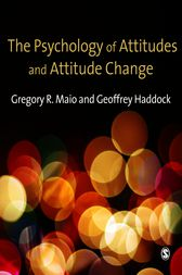 The Psychology of Attitudes and Attitude Change by Gregory R. Maio