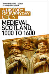 A History of Everyday Life in Medieval Scotland by Edward J Cowan
