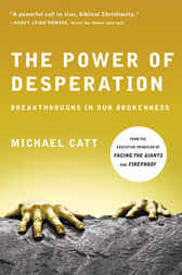 The Power of Desperation by Michael Catt