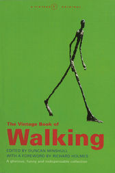 The Vintage Book Of Walking by Duncan Minshull