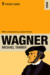 The Faber Pocket Guide to Wagner by Michael Tanner