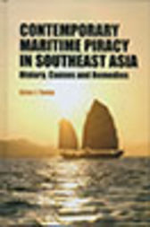 Contemporary Maritime Piracy in Southeast Asia by Adam J Young