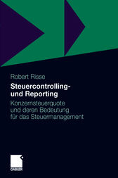 Steuercontrolling und Reporting by Robert Risse