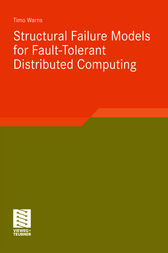 Structural Failure Models for Fault-Tolerant Distributed Computing by Timo Warns