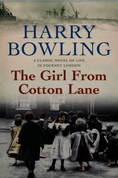 The Girl from Cotton Lane by Harry Bowling