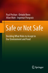 Safe or Not Safe: Deciding What Risks to Accept in Our Environment and Food
