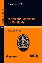 Differential Operators on Manifolds by E. Vesentini