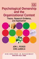 Psychological Ownership and the Organizational Context by Jon L. Pierce